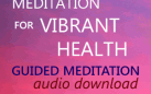 Beginners Meditation for Vibrant Health